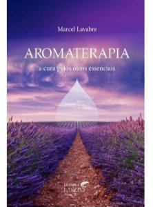 Ed. Laszlo Livro Aromaterapia - A Cura Pelos Óleos Essenciais