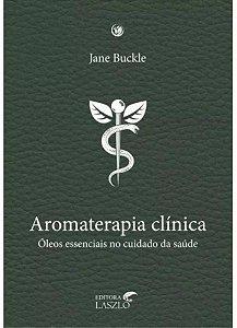 Ed. Laszlo Livro Aromaterapia Clínica - Óleos Essenciais No Cuidado da Saúde