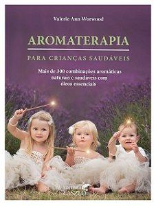 Ed. Laszlo Livro Aromaterapia Para Crianças Saudáveis