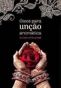 Ed. Laszlo Livro Óleos para Unção Aromática - Bênçãos, cerimônias e afirmações espirituais
