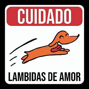 Placa Decorativa Cuidado: Lambidas de Amor