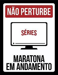 Placa Decorativa NÃO PERTURBE, Maratona em andamento