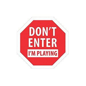 Placa Decorativa Don't  Enter I'm Playing