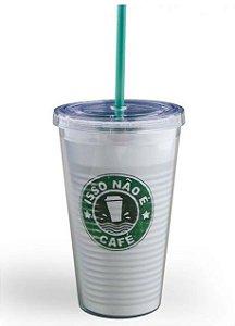 Copo Acrílico Canudo - Isso não é Café