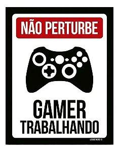 Placa Decorativa Não Perturbe: Gamer Trabalhando - XB