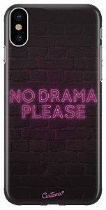 Capinha para iPhone X Max - No drama please