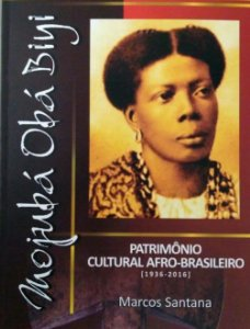 Mojubá, obá biyi! Patrimônio cultural afro-brasileiro [1936-2016]