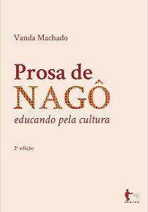 Prosa de nagô: educação pela cultura