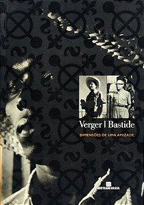 Verger / Bastide - dimensões de uma amizade
