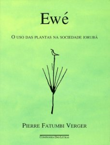 Ewé - O uso das plantas na sociedade Iorubá