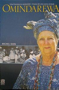Omindarewa - Uma Francesa no Candomblé - A Busca de uma Outra Verdade
