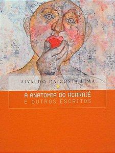 A anatomia do acarajé e outros escritos