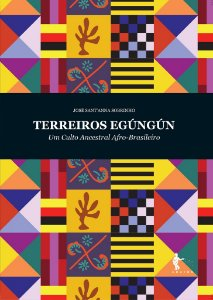 Terreiros Egúngún: um culto ancestral afro-brasileiro