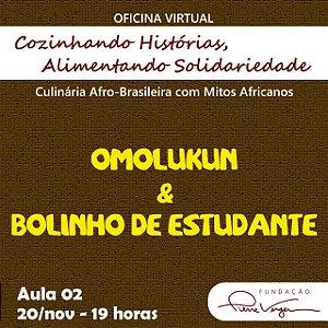 Oficina Virtual Cozinhando Histórias, Alimentando Solidariedade :: Dia 2 (20/11) - Omolukun e Bolinho de Estudante