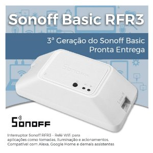Sonoff Basic RFR3 - Interruptor Smart - Tecnologia Wifi E Rádio Frequência - 3ª Geração Do Sonoff Basic