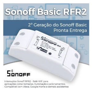 Sonoff Basic RFR2 - Interruptor Smart - Tecnologia Wifi E Rádio Frequência