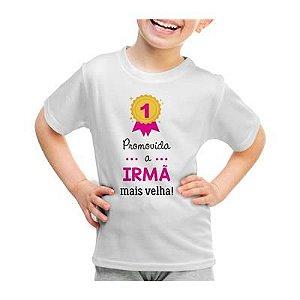 Camiseta ou Body - Promovido a Irmã Mais Velha