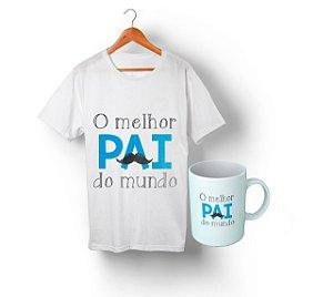 Kit O Melhor Pai do Mundo - Camiseta + Caneca