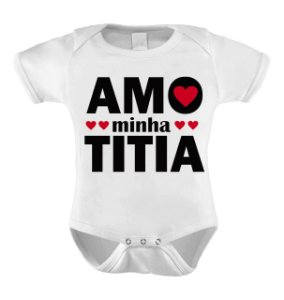 Body ou Camisetinha - Amo minha Titia