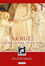 A Cruz, Vitória sobre os vícios