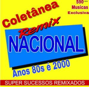 Coletanea Remix Nacional Anos 80 a 2000 1 Pen Drive 8GB 590 Musicas Exclusivas Mp3