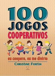 100 jogos cooperativos - Eu coopero, eu me divirto