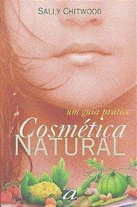 Cosmética Natural - um guia prático