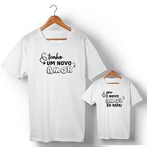 Kit Meu Novo Amor Branco Camiseta Unissex e Camisetinha Infantil