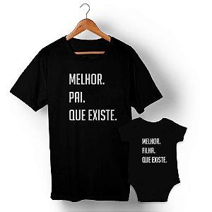 Kit Melhor Pai Melhor Filha Preto Camiseta Unissex e Body Infantil
