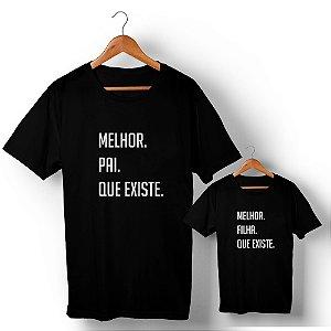 Kit Melhor Pai Melhor Filha Preto Camiseta Unissex e Camisetinha Infantil