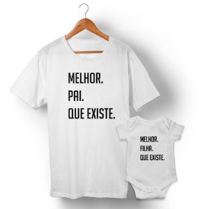 Kit Melhor Pai Melhor Filha Branco Camiseta Unissex e Body Infantil