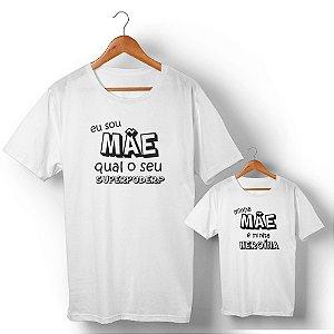 Kit Mãe Heroína Camiseta Branco Camiseta Unissex e Camisetinha Infantil
