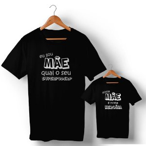 Kit Mãe Heroína Camiseta Preto Camiseta Unissex e Camisetinha Infantil