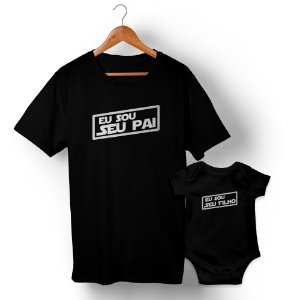 Kit Eu Sou Seu Pai Filho Preto Camiseta Unissex e Body Infantil
