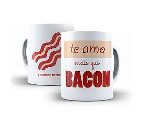 Caneca Te Amo Mais Que Bacon Branca