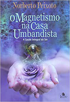 O MAGNETISMO NA CASA UMBANDISTA