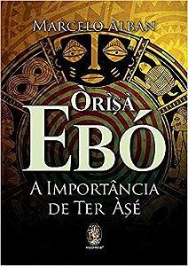ORISÁ EBÓ - A IMPORTÂNCIA DE TER ASÉ