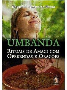 UMBANDA RITUAIS DE AMACI COM OFERENDAS E ORAÇÕES