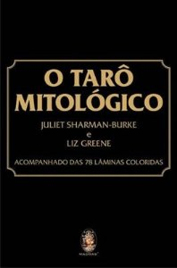 O TARÔ MITOLÓGICO - Inclui 78 lâminas coloridas