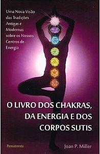 O LIVROS DOS CHAKRAS DA ENERGIA E DOS CORPOS SUTIS