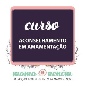 Curso Aconselhamento em Amamentação: Uma perspectiva atual - JULHO - SÃO PAULO - MODULO II