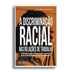 A discriminação racial nas relações de trabalho no Brasil