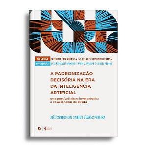 A padronização decisória na era da inteligência artificial: uma possível leitura hermenêutica e da autonomia do direito