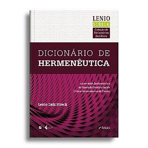 Dicionário de hermenêutica: cinquenta temas fundamentais da teoria do direito à luz da crítica hermenêutica do direito