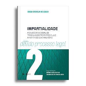Impartialidade: a divisão funcional de trabalho entre partes e juiz a partir do contraditório