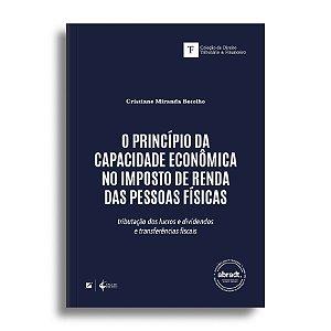 O princípio da capacidade econômica no imposto de renda das pessoas físicas: tributação dos lucros, dividendos e transfe