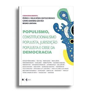 Populismo, constitucionalismo populista, jurisdição populista e crise da democracia