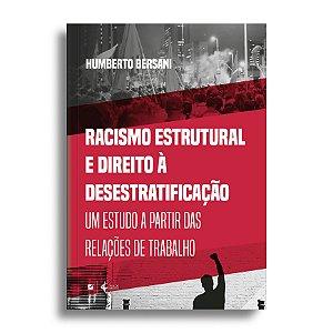 Racismo estrutural e direito à desestratificação: um estudo a partir das relações de trabalho