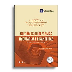 Reformas ou deformas tributárias e financeiras: por que, para que, para quem e como?