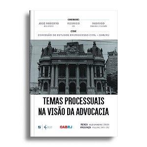 Temas processuais na visão da advocacia
